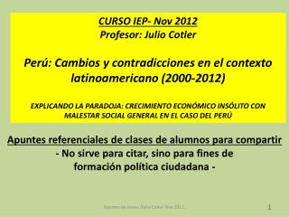 CURSO IEP- Nov 2012 Profesor: Julio  Cotler