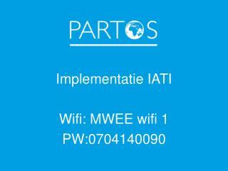 Implementatie  IATI Wifi : MWEE  wifi  1 PW:0704140090