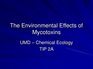 The Environmental Effects of Mycotoxins