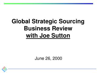 Global Strategic Sourcing Business Review with Joe Sutton