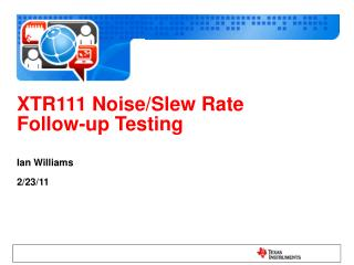 XTR111 Noise/Slew Rate Follow-up Testing