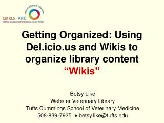 "Getting Organized: Using Del.icio and Wikis to organize library content ""Wikis"""