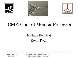 CMP: Control Monitor Processor