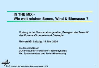 IN THE MIX -  Wie weit reichen Sonne, Wind & Biomasse ?