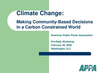American Public Power Association Pre-Rally Workshop February 28, 2006 Washington, D.C.
