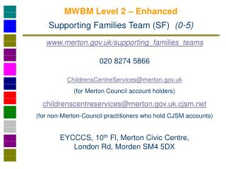 MWBM Level 2 – Enhanced Supporting Families Team (SF)   (0-5)