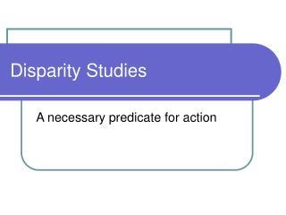 Disparity Studies