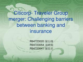 Citicorp- Traveler Group merger: Challenging barriers between banking and insurance