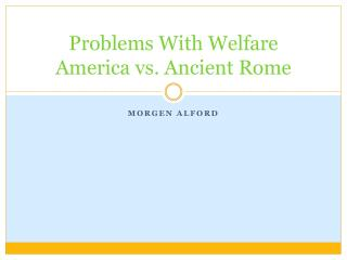 Problems With Welfare America vs. Ancient Rome