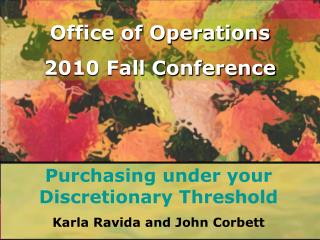 Purchasing under your Discretionary Threshold Karla Ravida and John Corbett