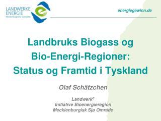 Landbruks Biogass og  Bio-Energi-Regioner: Status og Framtid i Tyskland