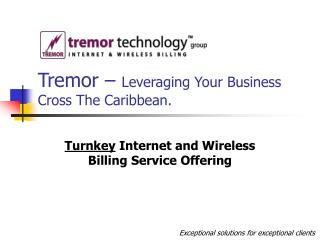 Tremor –  Leveraging Your Business Cross The Caribbean.