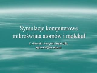 Z. Gburski, Instytut Fizyki UŚl. zgburski@us.pl