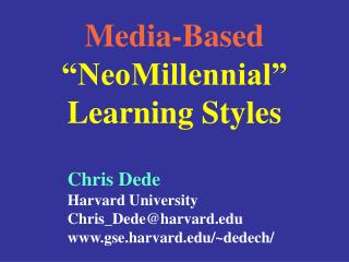 Media-Based �NeoMillennial� Learning Styles
