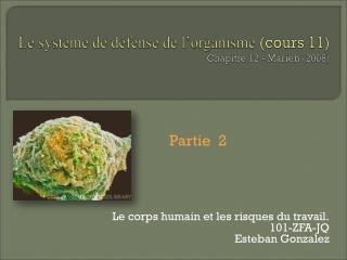 Le système de défense de l'organisme  (cours 11) Chapitre 12 -  Marieb  (2008)