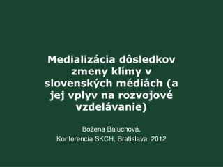 Medializácia dôsledkov zmeny klímy v slovenských médiách (a jej vplyv na rozvojové vzdelávanie)