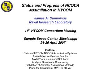 Status and Progress of NCODA Assimilation in HYCOM James A. Cummings Naval Research Laboratory