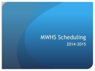MWHS Scheduling