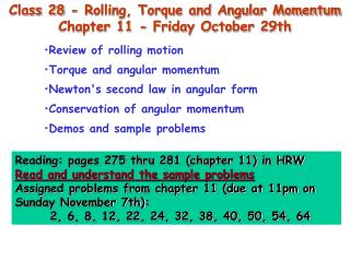 Class 28 - Rolling, Torque and Angular Momentum Chapter 11 - Friday October 29th