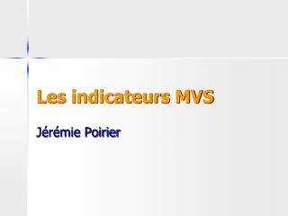 Les indicateurs MVS