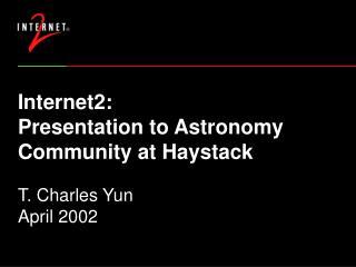 Internet2: Presentation to Astronomy Community at Haystack