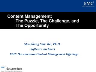 Content Management:         The Puzzle, The Challenge, and         The Opportunity