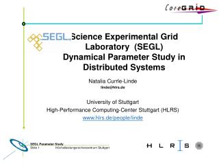 Science Experimental Grid Laboratory  (SEGL)  Dynamical Parameter Study in Distributed Systems