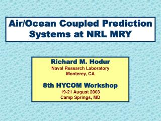Air/Ocean Coupled Prediction Systems at NRL MRY