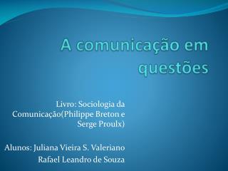 A comunicação em  questões