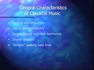 General Characteristics  of Classical Music