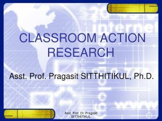 CLASSROOM ACTION RESEARCH
