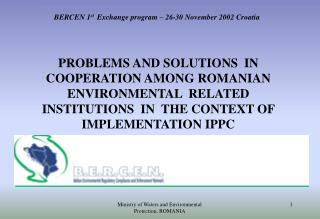 BERCEN 1 st   Exchange program – 26-30 November 2002 Croatia