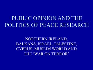 PUBLIC OPINION AND THE POLITICS OF PEACE RESEARCH