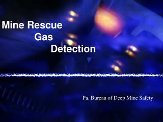Mine Rescue   Gas    Detection