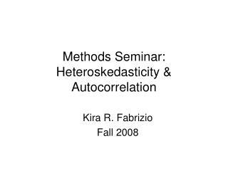 Methods Seminar: Heteroskedasticity & Autocorrelation