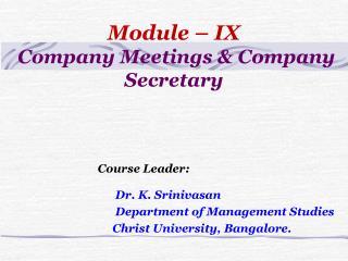 Module – IX  Company Meetings & Company Secretary