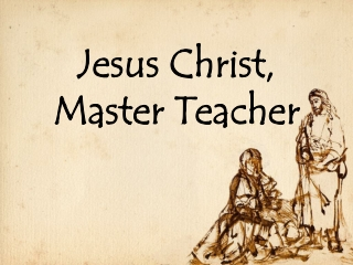 Jesus Christ, Master Teacher