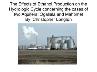 Introduction About corn and ethanol production The Mahomet Aquifer The Ogallala Aquifer Conclusion
