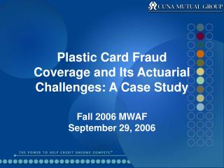 Plastic Card Fraud Coverage and Its Actuarial Challenges: A Case Study