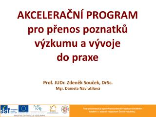 AKCELERAČNÍ PROGRAM  pro přenos poznatků výzkumu a vývoje              do praxe