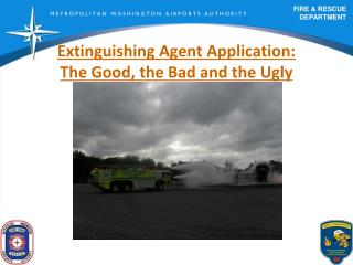Extinguishing Agent Application: The Good, the Bad and the Ugly