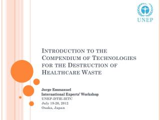 Introduction to the Compendium of Technologies for the Destruction of Healthcare Waste