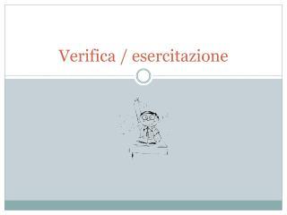Verifica / esercitazione