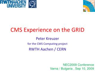 CMS Experience on the GRID