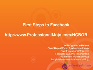 Lee Brogden Culberson Chief Mojo Officer, Professional Mojo ProfessionalMojo