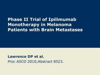 Phase II Trial of Ipilimumab Monotherapy in Melanoma Patients with Brain Metastases