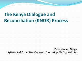 The Kenya Dialogue and Reconciliation  (KNDR) Process