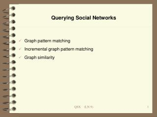 Querying Social Networks