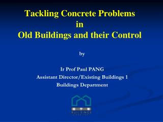Tackling  Concrete Problems  in  Old  Buildings  and their Control