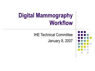 Digital Mammography Workflow
